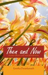 Then and Now -- Stories about Love and Redemption