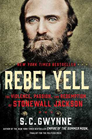 rebel-yell-the-violence-passion-and-redemption-of-stonewall-jackson