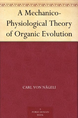 A Mechanico-Physiological Theory of Organic Evolution