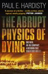 The Abrupt Physics of Dying (Claymore Straker #1)