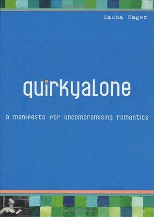 Quirkyalone by Sasha Cagen