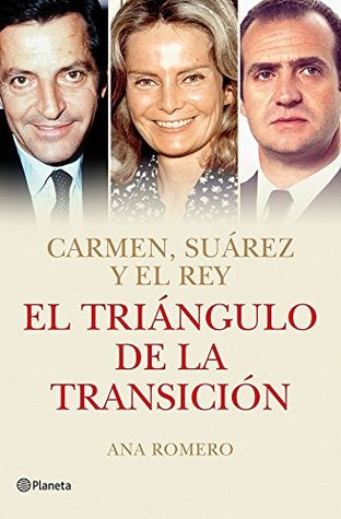 El triángulo de la Transición: Carmen, Suárez y el Rey