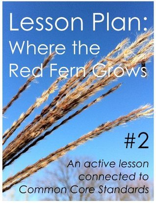 Lesson Plan #2: Where the Red Fern Grows