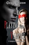 Playing with a Vampire (Vampire Syndicate, #2)