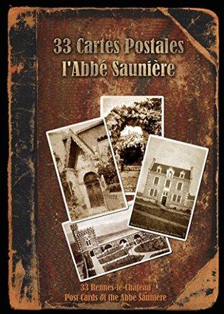 Saunière's 33 Rennes-le-Château Postcard Album (2014 Digital Edition): Bérenger Saunière's 33 Rennes-le-Chateau postcards