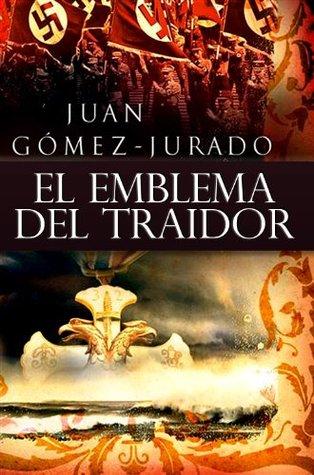 El Emblema del Traidor par Juan Gomez-Jurado