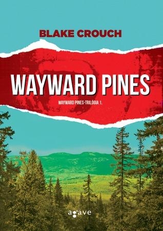 Ebook Wayward Pines by Blake Crouch read!