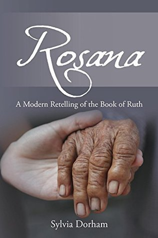 Rosana: A Modern Retelling of the Book of Ruth