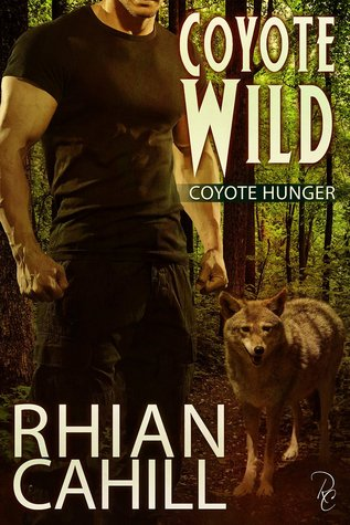 Coyote Wild (Coyote Hunger, #2)