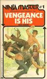 Vengeance is His (Ninja Master #1)