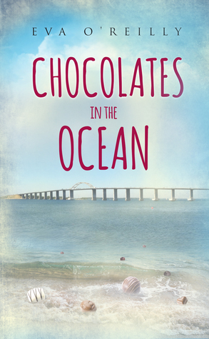 Chocolates in the Ocean by Eva O'Reilly
