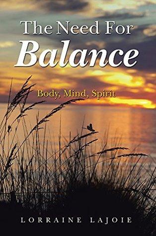 The Need For Balance: Body, Mind, Spirit