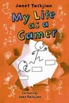 My Life as a Gamer by Janet Tashjian