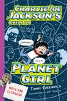 Charlie Joe Jackson's Guide to Planet Girl (Charlie Joe Jackson, #5)