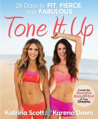 Tone It Up: 28 Days to Fit, Fierce, and Fabulous por Karena Dawn, Katrina Scott