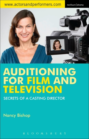 Auditioning for Film and Television: Secrets from a Casting Director