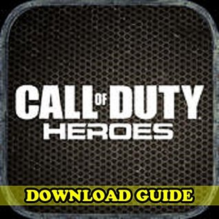 CALL OF DUTY HEROES GAME: HOW TO DOWNLOAD FOR KINDLE FIRE HD HDX ANDROID IOS