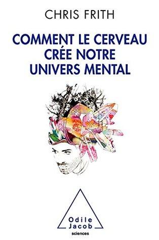 comment-le-cerveau-cre-notre-univers-mental-sciences