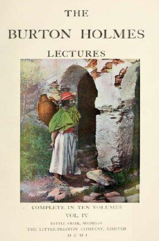 The Burton Holmes lectures (Volume 4)