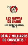 Les Fatwas de Charb, tome II: Petit traité d'intolérance (ACTUALITES)