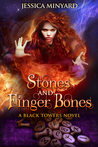 Stones and Finger Bones by Jessica Minyard