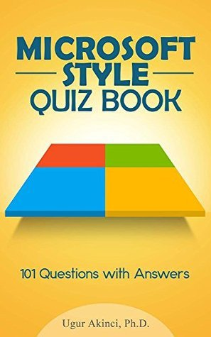 Microsoft Manual of Style for Technical Publications Quiz Book: 101 Questions with Answers to Test Your Knowledge of the Microsoft Manual of Style