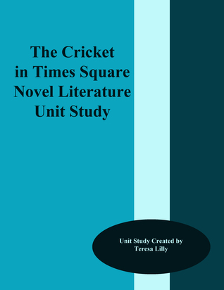 The Cricket in Times Square Novel LIterature Unit Study