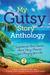 My Gutsy Story® Anthology: ...
