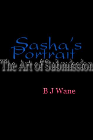 Sasha's Portrait: The Art of Submission