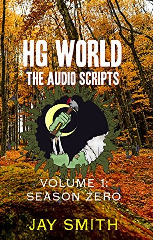 HG World: The Audio Drama Scripts: Season Zero (Audio Script Collection Book 1)