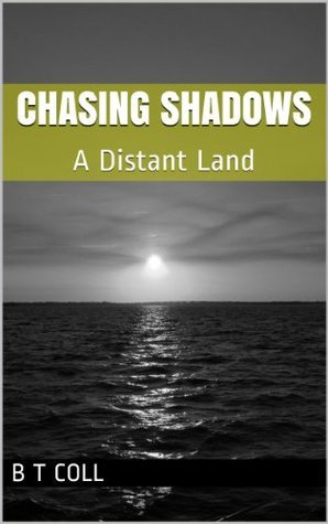 A Distant Land (Chasing Shadows Book 4)