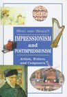 Impressionism and Postimpressionism: Artists, Writers, and Composers (Who & When)