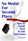No Medal for Second Place: How to Finish First in Job Interviews