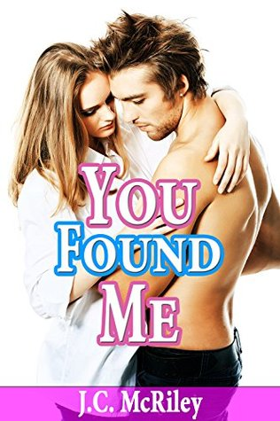 You Found Me: (Betrayal, Lost, Love, Happy Ending)