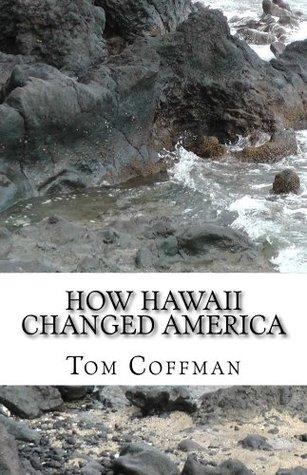 How Hawaii Changed America: Book One: Toward Inclusion