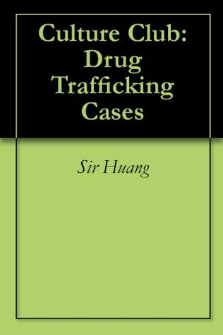 Culture Club:Drug Trafficking Cases