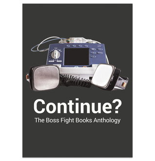 Continue? The Boss Fight Books Anthology (Boss Fight Books) EPUB