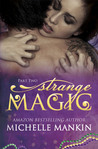Strange Magic: Part Two (Magic, #2)