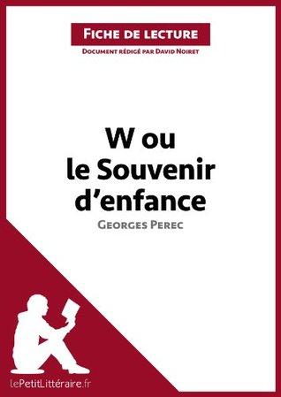 W ou le Souvenir d'enfance de Georges Perec (Fiche de lecture): Comprendre la littérature avec lePetitLittéraire.fr