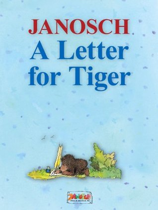 A Letter for Tiger: The story of how Little Bear and Little Tiger ...