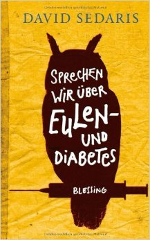 Sprechen wir über Eulen - und Diabetes by David Sedaris