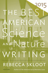 The Best American Science and Nature Writing 2015 by Rebecca Skloot