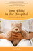 Your Child in the Hospital by Nancy Keene