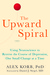 The Upward Spiral by Alex Korb