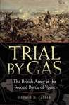 Trial by Gas: The British Army at the Second Battle of Ypres