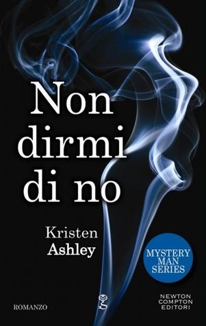 Non dirmi di no by Kristen Ashley