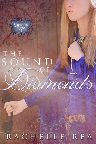The Sound of Diamonds (Steadfast Love, #1)