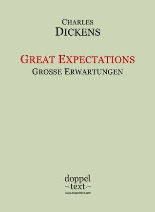 Great Expectations / Große Erwartungen - zweisprachig Englisch-Deutsch / Bilingual English-German Edition