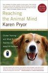 Reaching the Animal Mind by Karen Pryor