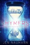 Shymers by Jen Naumann